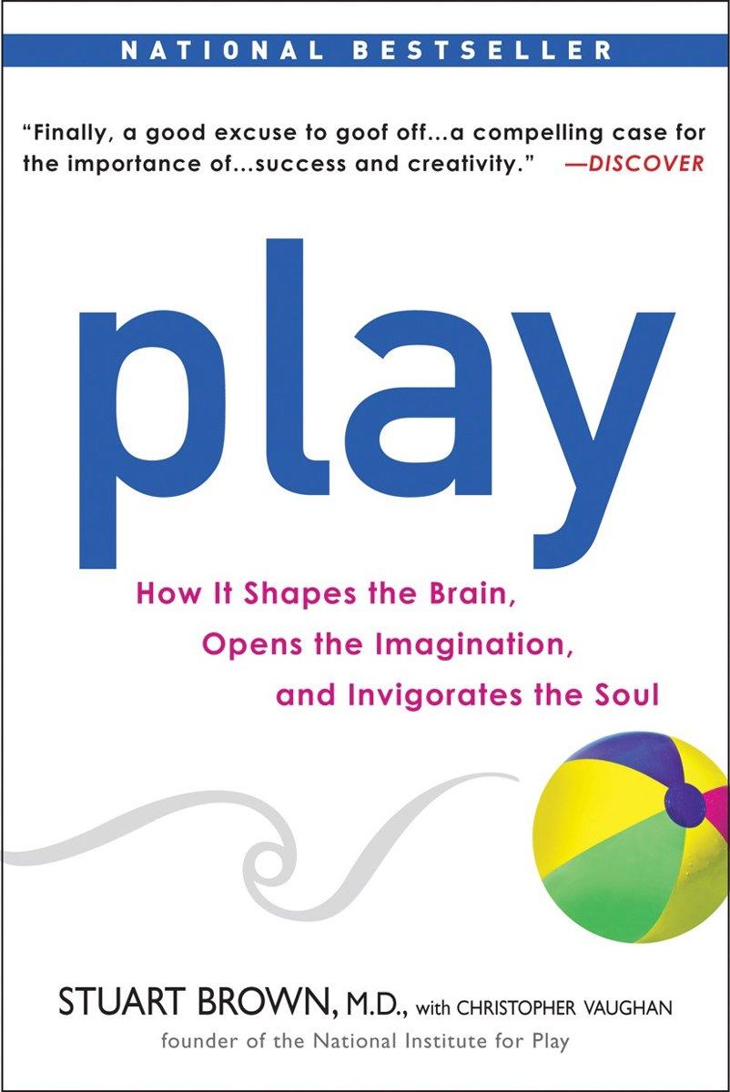 Spelen op het werk volgens Stuart Brown in zijn boek Play